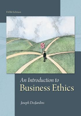 An Introduction to Business Ethics By Desjardins, Joseph